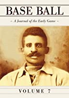 Base Ball: A Journal of the Early Game by…
