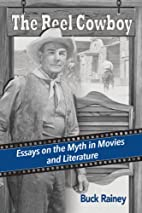 The Reel Cowboy: Essays on the Myth in…