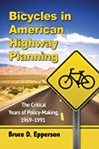 Bicycles in American Highway Planning: The…