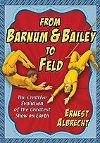 From Barnum & Bailey to Feld: The Creative…