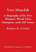 Vera Menchik: A Biography of the First…