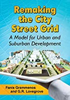 Remaking the City Street Grid: A Model for…