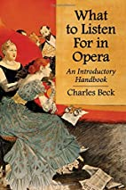 What to Listen for in Opera: An Introductory…