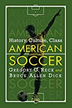 American Soccer: History, Culture, Class by…