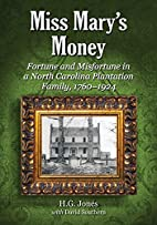 Miss Mary's Money: Fortune and Misfortune in…
