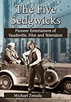 The Five Sedgwicks: Pioneer Entertainers of…