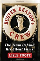 Buster Keaton's Crew: The Team Behind His…
