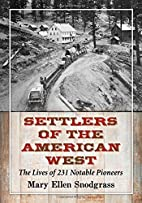 Settlers of the American West: The Lives of…