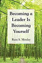 Becoming a Leader Is Becoming Yourself by…