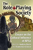 The Role-Playing Society: Essays on the…