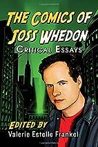 The Comics of Joss Whedon: Critical Essays…
