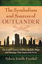 The Symbolism and Sources of Outlander: The…