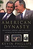 Phillips, Kevin: American Dynasty