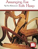 Robertson, Kim: Arranging for Folk Harp