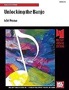 Mel Bay's Unlocking the Banjo by Dick…