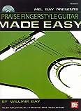 William Bay: Mel Bay presents Praise Fingerstyle Guitar Made Easy