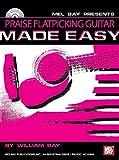 William Bay: Mel Bay presents Praise Flatpicking Guitar Made Easy