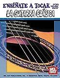 William Bay: Ensenate a Tocar la Guitarra Clasica (Spanish Edition)