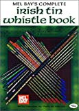 McCaskill, Mizzy: Mel Bay's Complete Irish Tin Whistle Book
