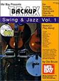 BRUCE DIX: MEL BAY Presents Backup Trax for Trumpet, Tenor Sax, Clarinet, Bb Instruments, Swing & Jazz Vol 1 By Dix Bruce (BACK UP TRAX)