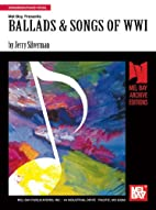 Mel Bay presents Ballads & songs of WWI by…