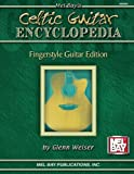 Weiser, Glenn: Mel Bay&#39;s Celtic Encyclopedia: Fingerstyle Guitar Edition