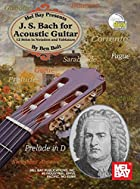 Mel Bay J. S. Bach for Acoustic Guitar: 12…