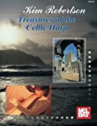 Mel Bay Treasures of the Celtic Harp by Kim…