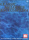 [???]: Mel Bay&#39;s Classic Melodies Encyclopedia