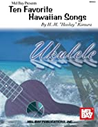 Mel Bay presents Ten favorite Hawaiian songs…