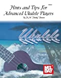 Kimura, Hideo M.: Hints and Tips for Advanced Ukulele Players: Hawaiian Styles