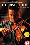 McNevin, Paul: The Irish Fiddle: Complete Guide to Learning