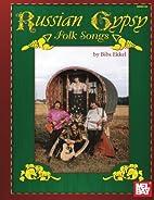 Mel Bay presents Russian Gypsy Folk Songs by…