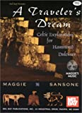 Sansone, Maggie: A Traveler&#39;s Dream: Celtic Explorations