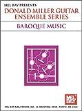 Miller, Donald: Mel Bay Guitar Ensemble: Baroque (Donald Miller Guitar Ensemble Series)