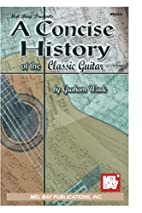 Mel Bay Concise History of the Classic…
