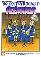You can teach yourself recorder by William…
