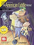 Wicklund, Brian: The American Fiddle Method: Beginning Tunes and Techniques