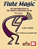 Crawford, Tim R.: Flute Magic: An Introduction to the Native American Flute