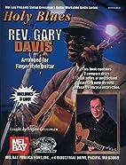 Holy Blues of Rev. Gary Davis by Stefan…