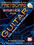Wohlrab, Steven: Fretboard Basics for Guitar: Scales, Arpeggios, Modes and Exercises