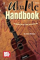 Mel Bay Ukulele Handbook by Axel Richter