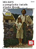 Mel Bay The Complete Irish Flute Book by…