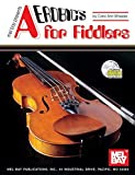 Wheeler, Carol Ann: Aerobics for Fiddlers