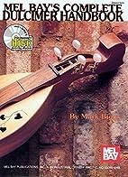 Mel Bay Complete Dulcimer Handbook by Mark…