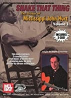 Shake That Thing The Guitar of Mississippi…