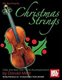 Donald Miller: Mel Bay presents Christmas Strings: Cello & Bass With Piano Accompaniment