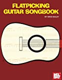 Bailey, Mike: Mel Bay's Flatpicking Guitar Songbook