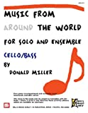 Miller, Donald: Music From Around The World For Solo & Ensemble: Cello & Bass