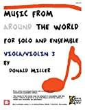 Miller, Donald: Music From Around The World For Solo & Ensemble: Viola & Violin 3